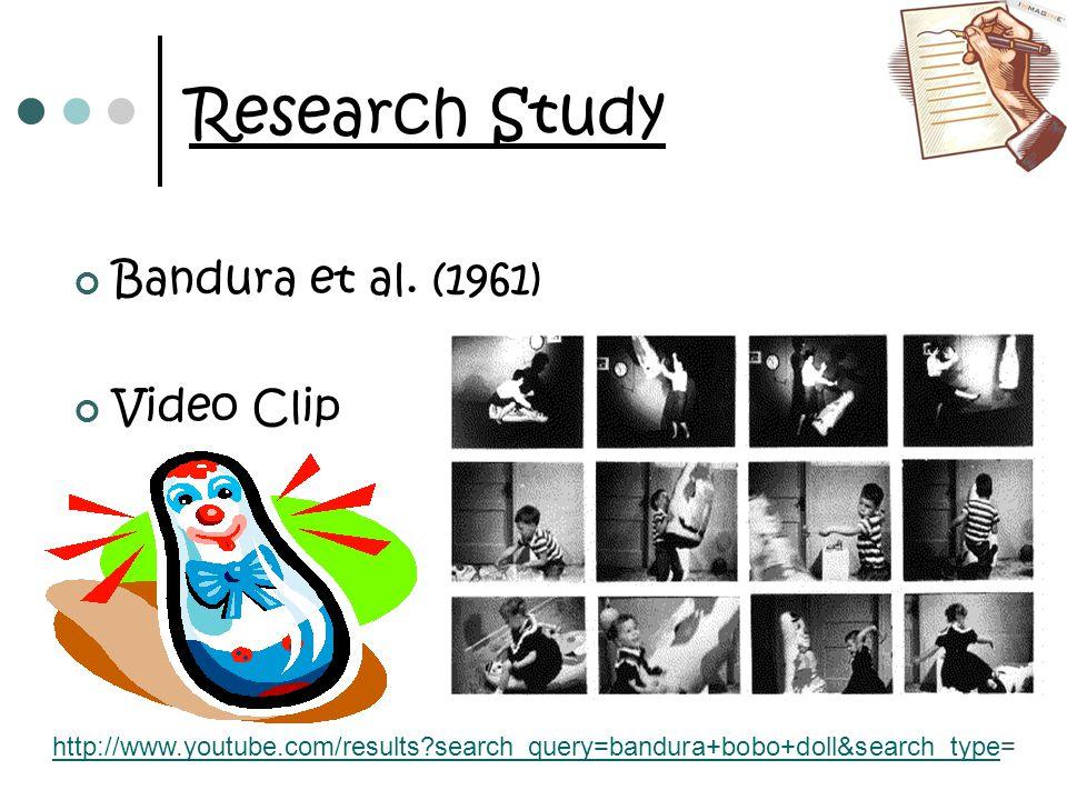 Research Study Bandura et al. (1961) Video Clip