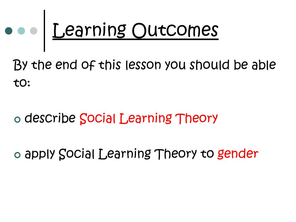 Learning Outcomes By the end of this lesson you should be able to: