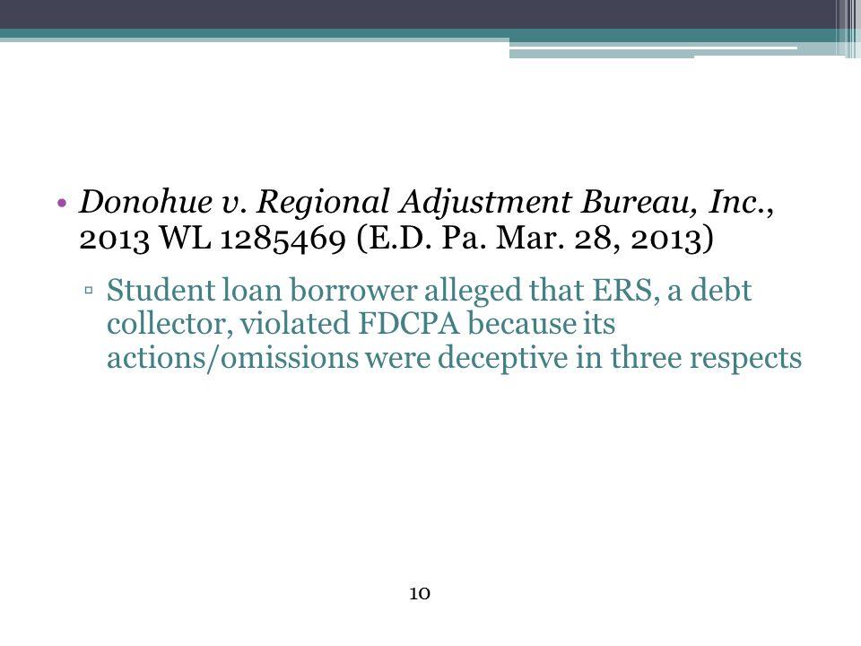 4/14/2017 5:06 AM Donohue v. Regional Adjustment Bureau, Inc., 2013 WL 1285469 (E.D. Pa. Mar. 28, 2013)
