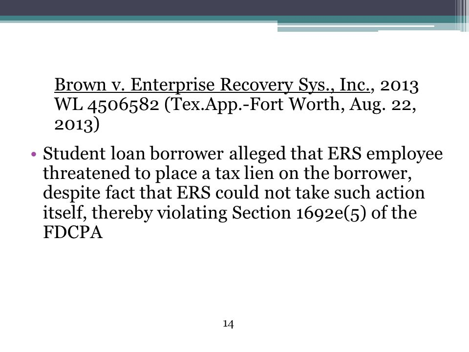 Brown v. Enterprise Recovery Sys. , Inc. , 2013 WL 4506582 (Tex. App