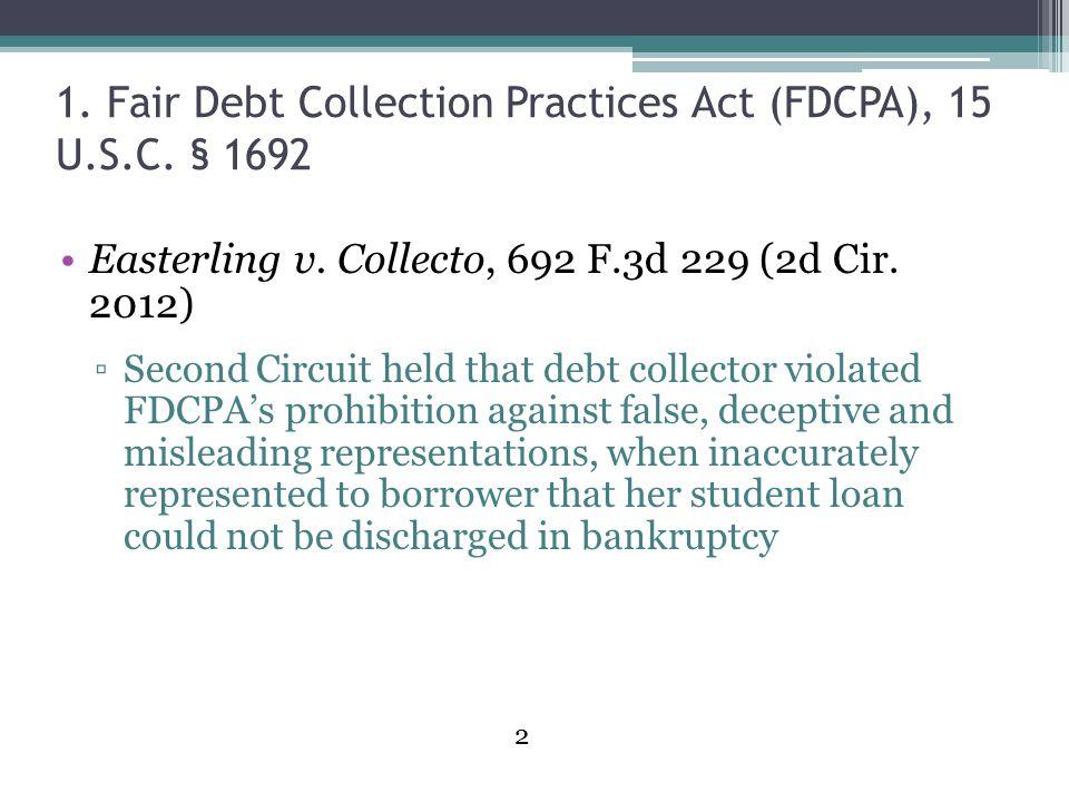 1. Fair Debt Collection Practices Act (FDCPA), 15 U.S.C. § 1692