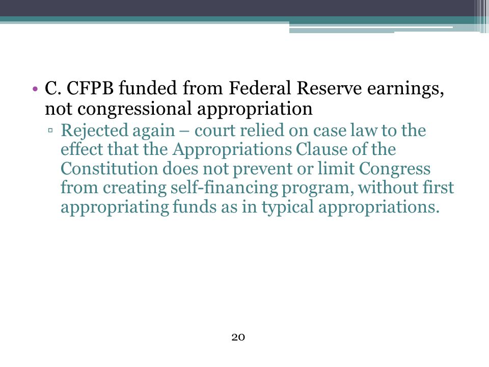 C. CFPB funded from Federal Reserve earnings, not congressional appropriation