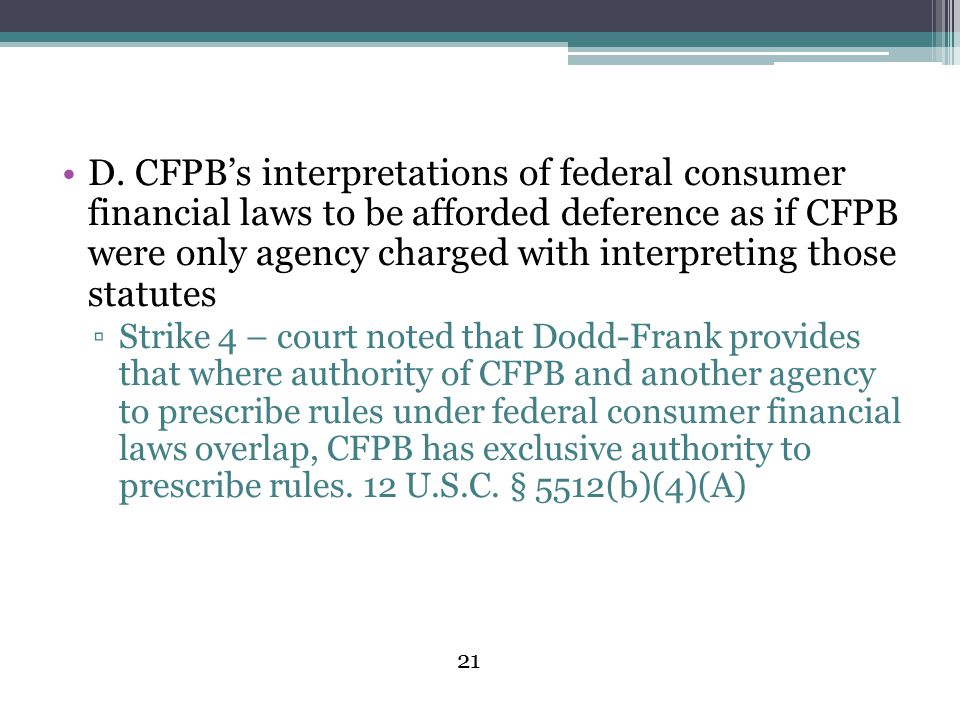 D. CFPB's interpretations of federal consumer financial laws to be afforded deference as if CFPB were only agency charged with interpreting those statutes