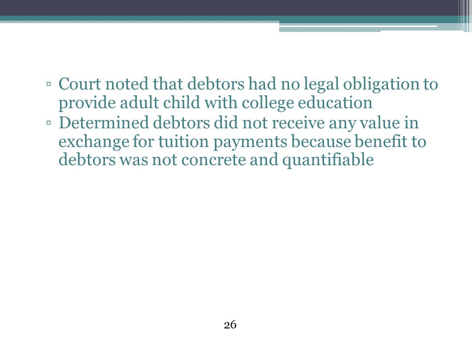 Court noted that debtors had no legal obligation to provide adult child with college education