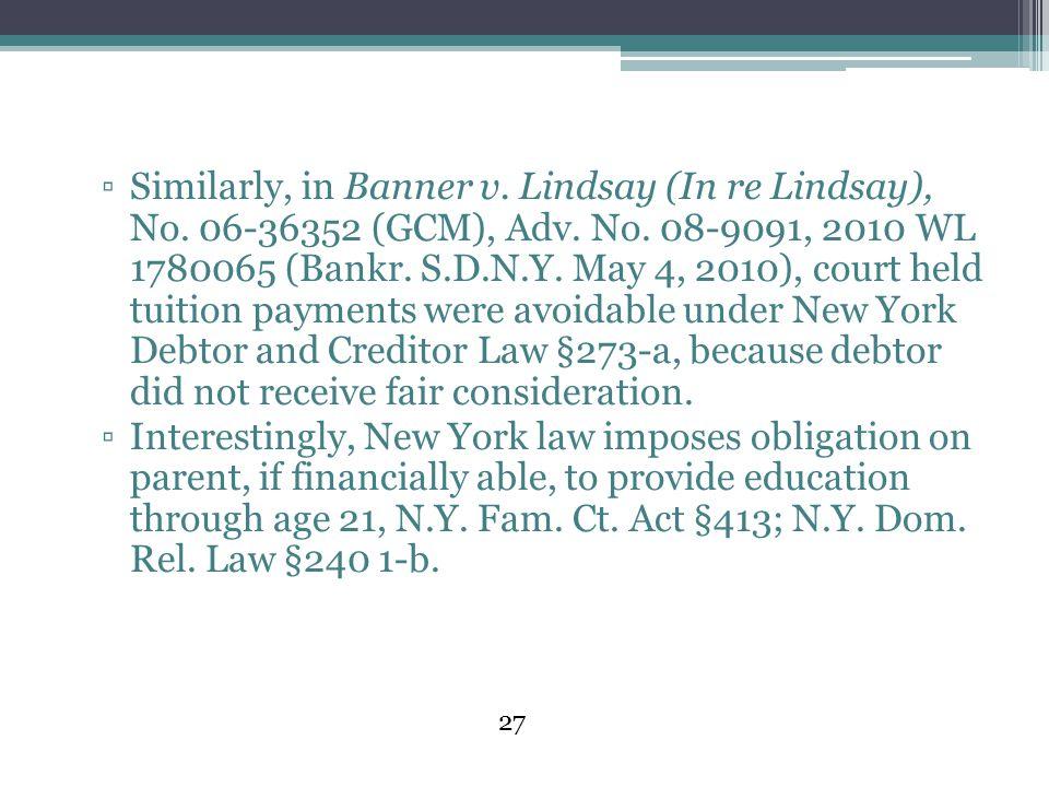 Similarly, in Banner v. Lindsay (In re Lindsay), No