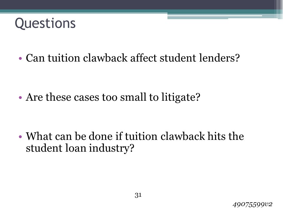 Questions Can tuition clawback affect student lenders