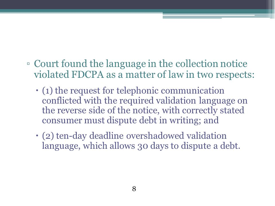 4/14/2017 5:06 AM Court found the language in the collection notice violated FDCPA as a matter of law in two respects: