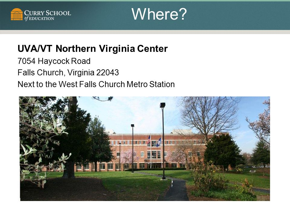Where UVA/VT Northern Virginia Center 7054 Haycock Road