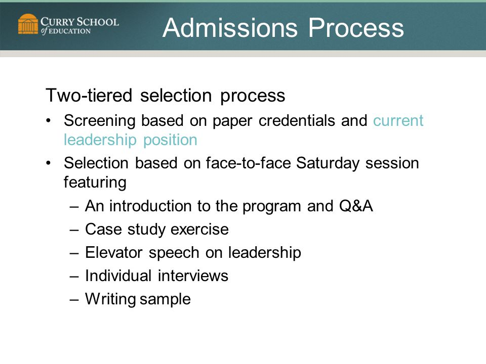 Admissions Process Two-tiered selection process