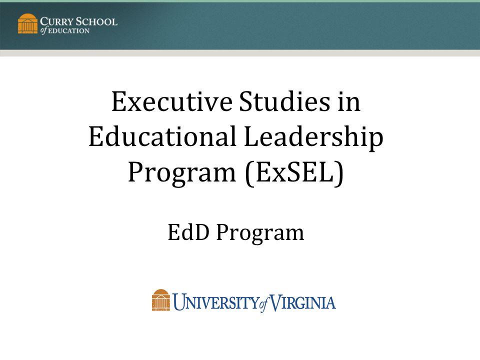 Executive Studies in Educational Leadership Program (ExSEL) EdD Program