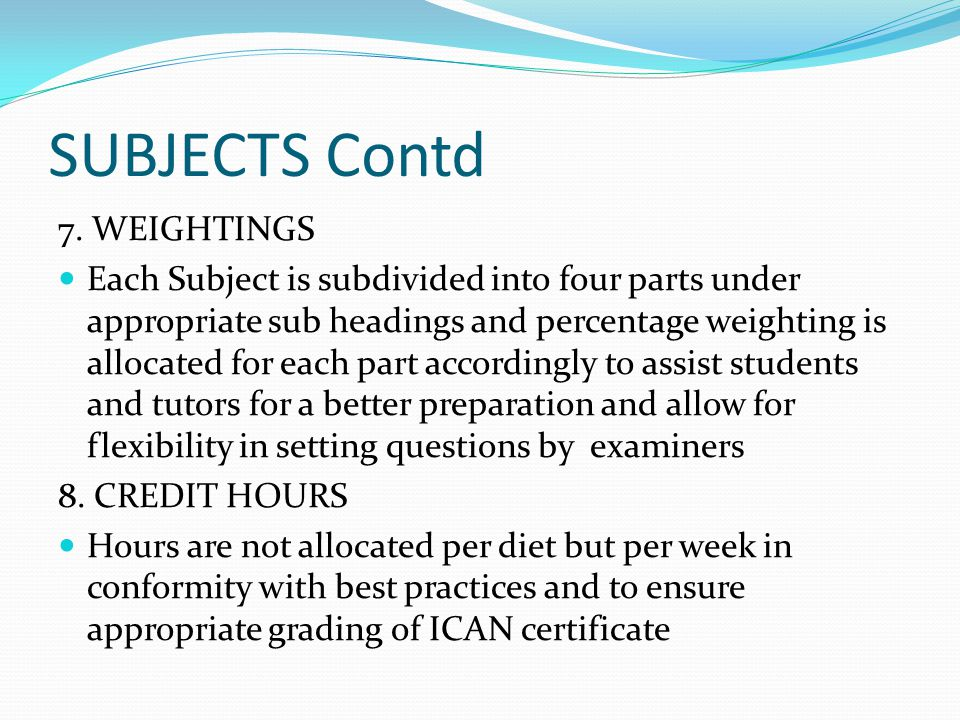 SUBJECTS Contd 7. WEIGHTINGS