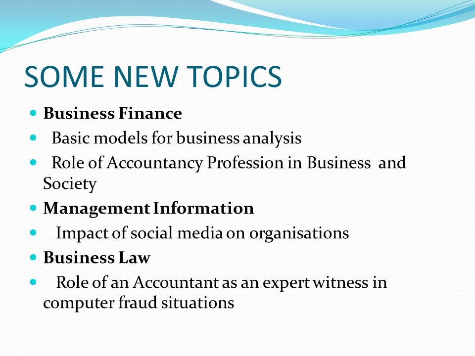 SOME NEW TOPICS Business Finance Basic models for business analysis