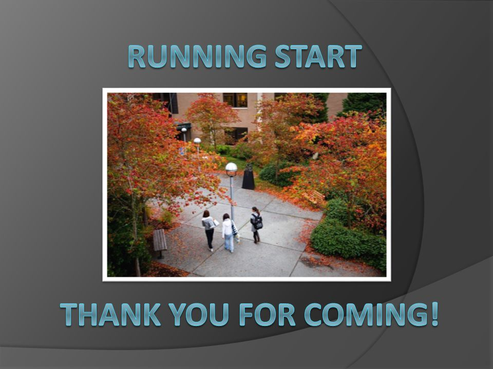 RUNNING START Thank you FOR COMING!