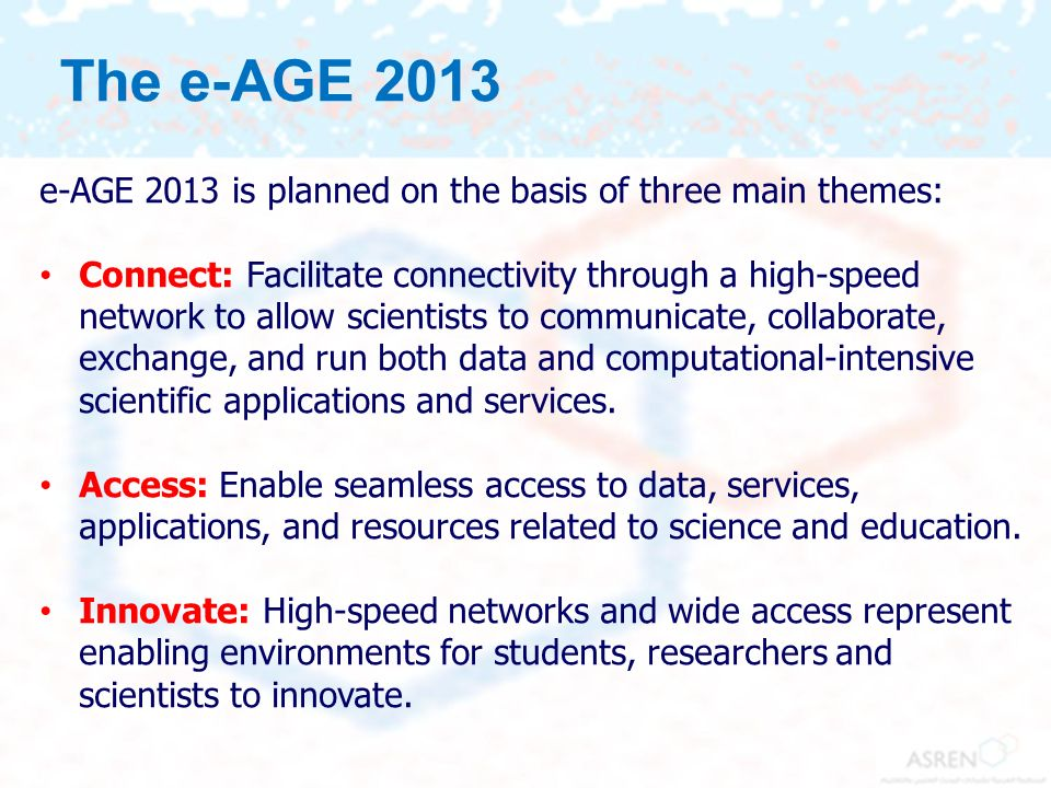 The e-AGE 2013 e-AGE 2013 is planned on the basis of three main themes: