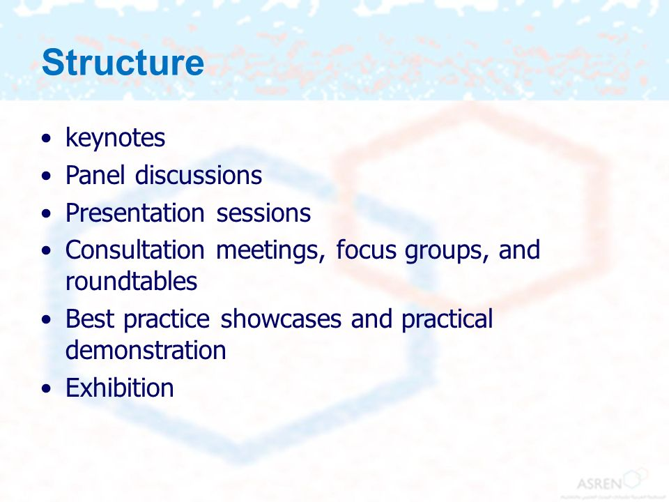 Structure keynotes Panel discussions Presentation sessions