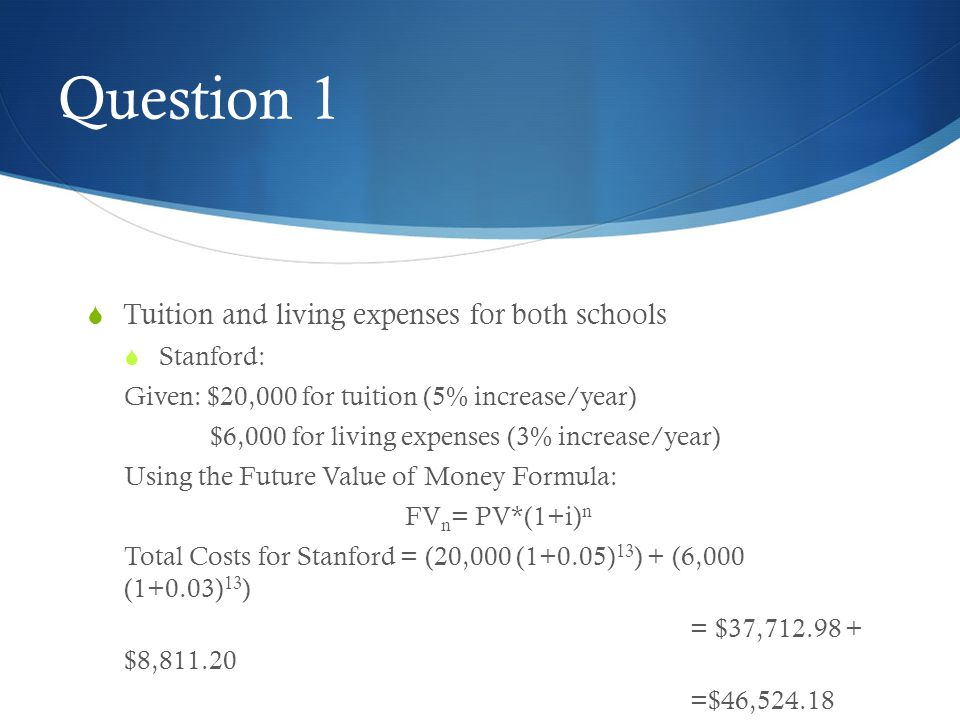 Question 1 Tuition and living expenses for both schools Stanford:
