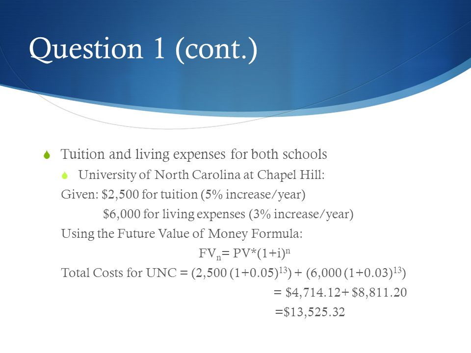 Question 1 (cont.) Tuition and living expenses for both schools