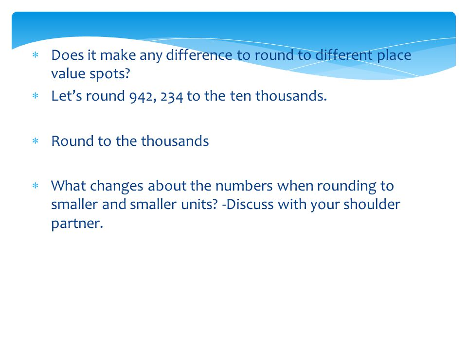Does it make any difference to round to different place value spots
