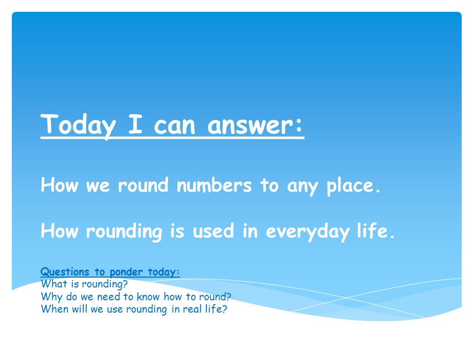 Today I can answer: How we round numbers to any place