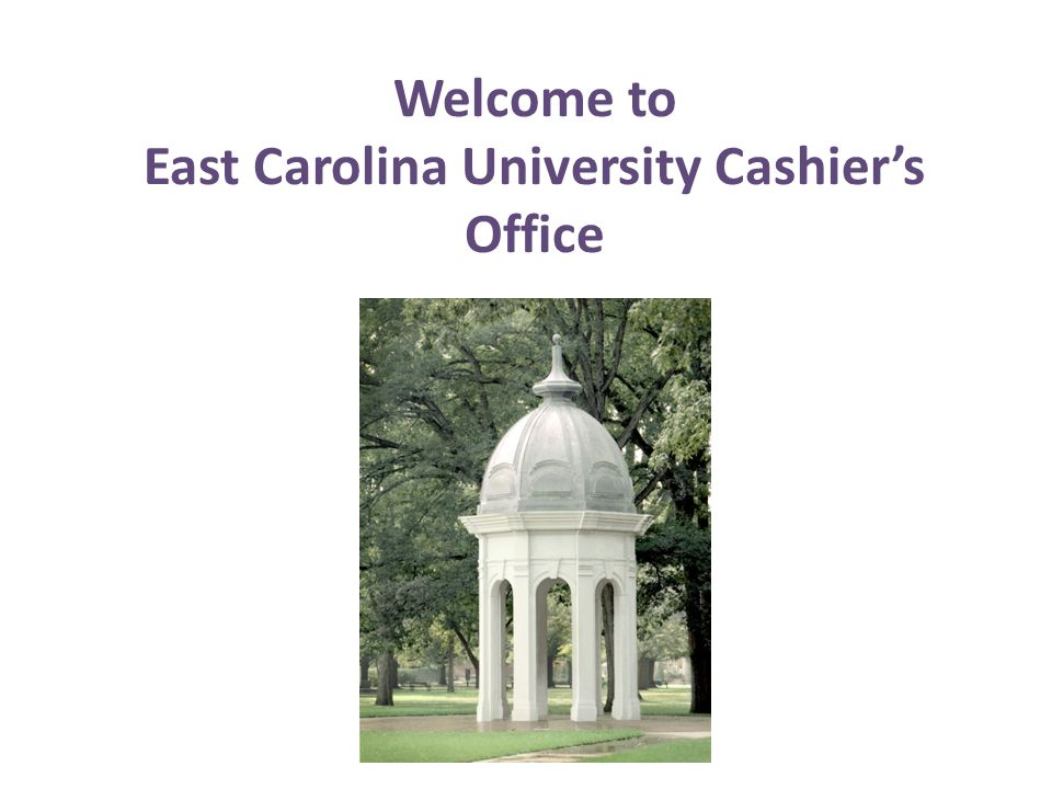 Welcome to East Carolina University Cashier's Office