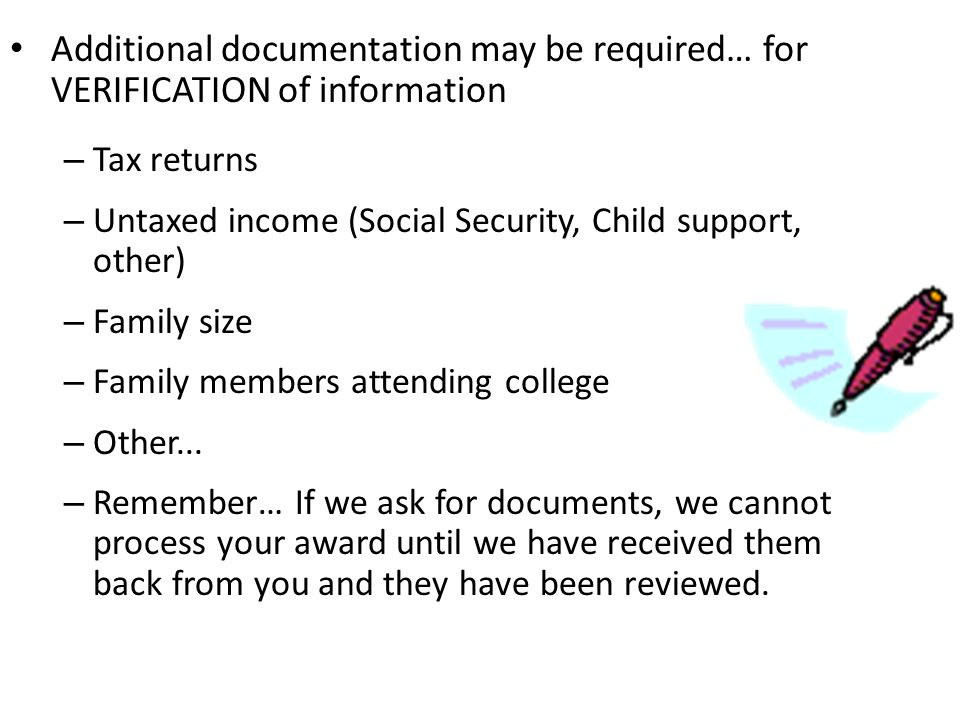 Additional documentation may be required… for VERIFICATION of information