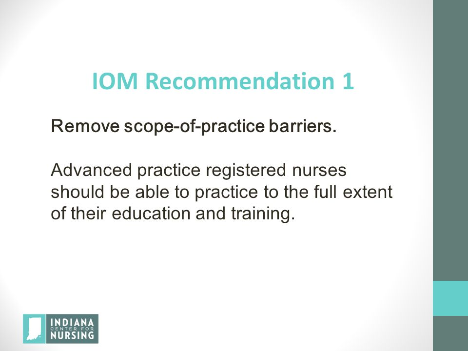 IOM Recommendation 1 Remove scope-of-practice barriers.