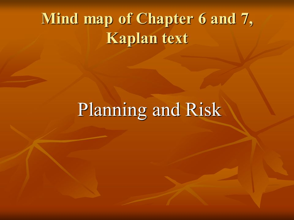 Mind map of Chapter 6 and 7, Kaplan text