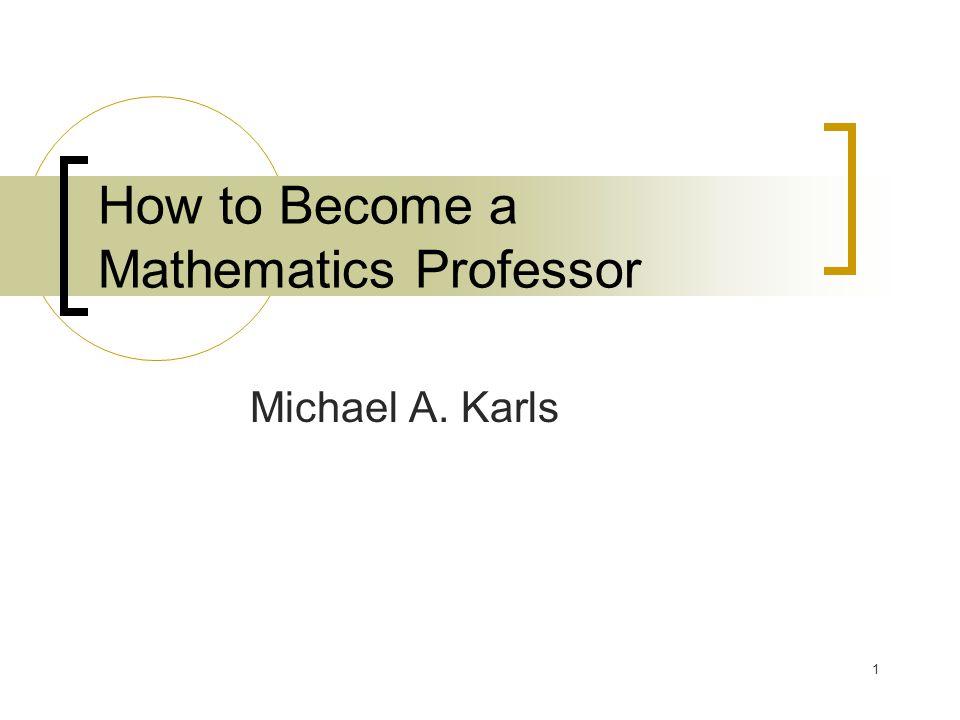 How to Become a Mathematics Professor