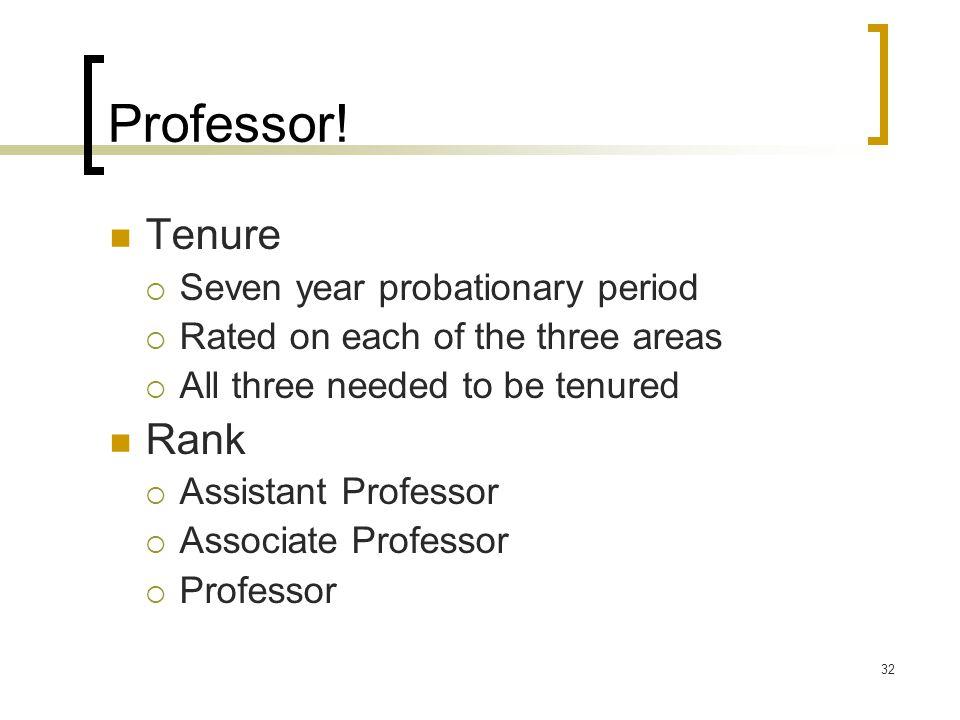Professor! Tenure Rank Seven year probationary period