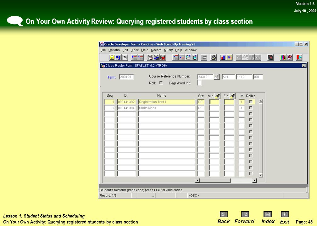 ( On Your Own Activity Review: Querying registered students by class section. Lesson 1: Student Status and Scheduling.