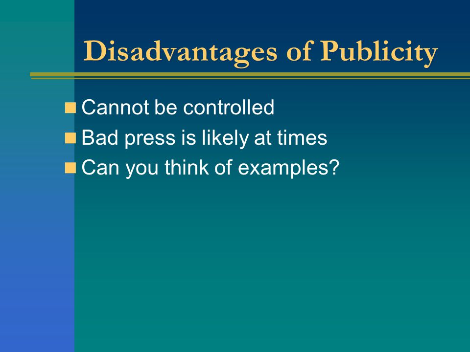 Disadvantages of Publicity