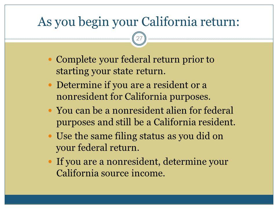 As you begin your California return: