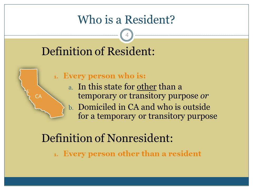 Who is a Resident Definition of Resident: Definition of Nonresident: