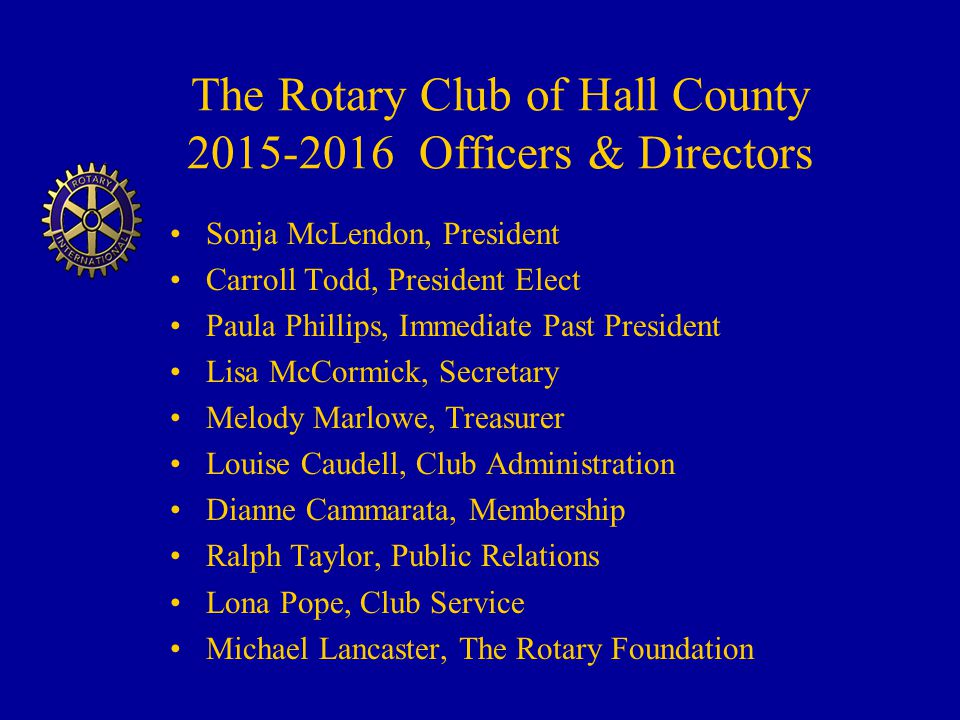 The Rotary Club of Hall County 2015-2016 Officers & Directors