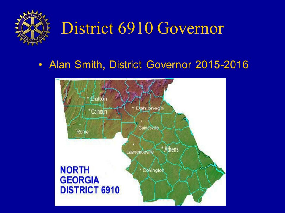 District 6910 Governor Alan Smith, District Governor 2015-2016