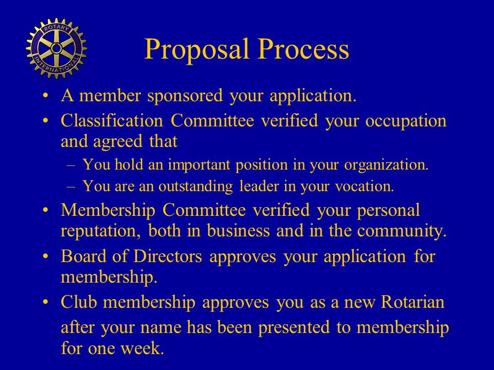 Proposal Process A member sponsored your application.