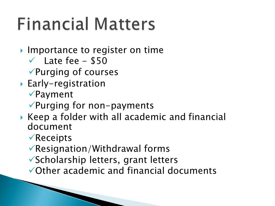 Financial Matters Importance to register on time Late fee - $50