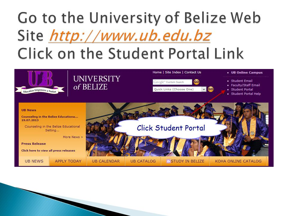 Go to the University of Belize Web Site http://www. ub. edu