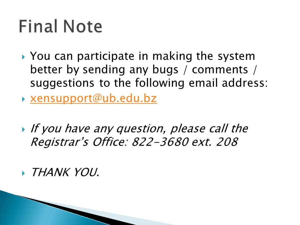 Final Note You can participate in making the system better by sending any bugs / comments / suggestions to the following email address: