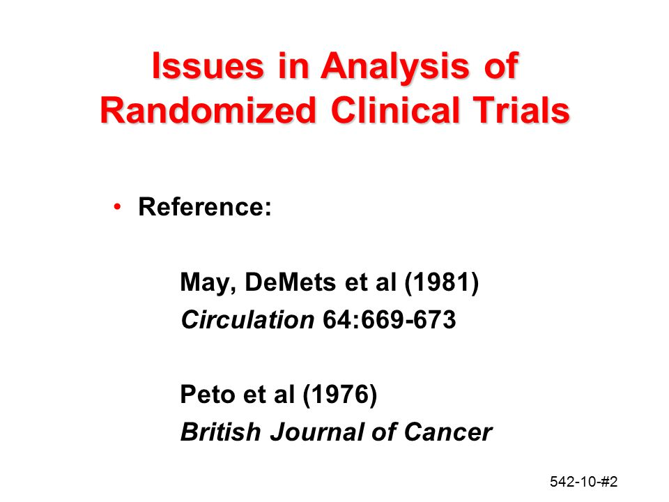 Issues in Analysis of Randomized Clinical Trials