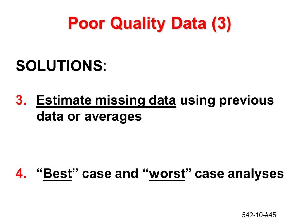 Poor Quality Data (3) SOLUTIONS: