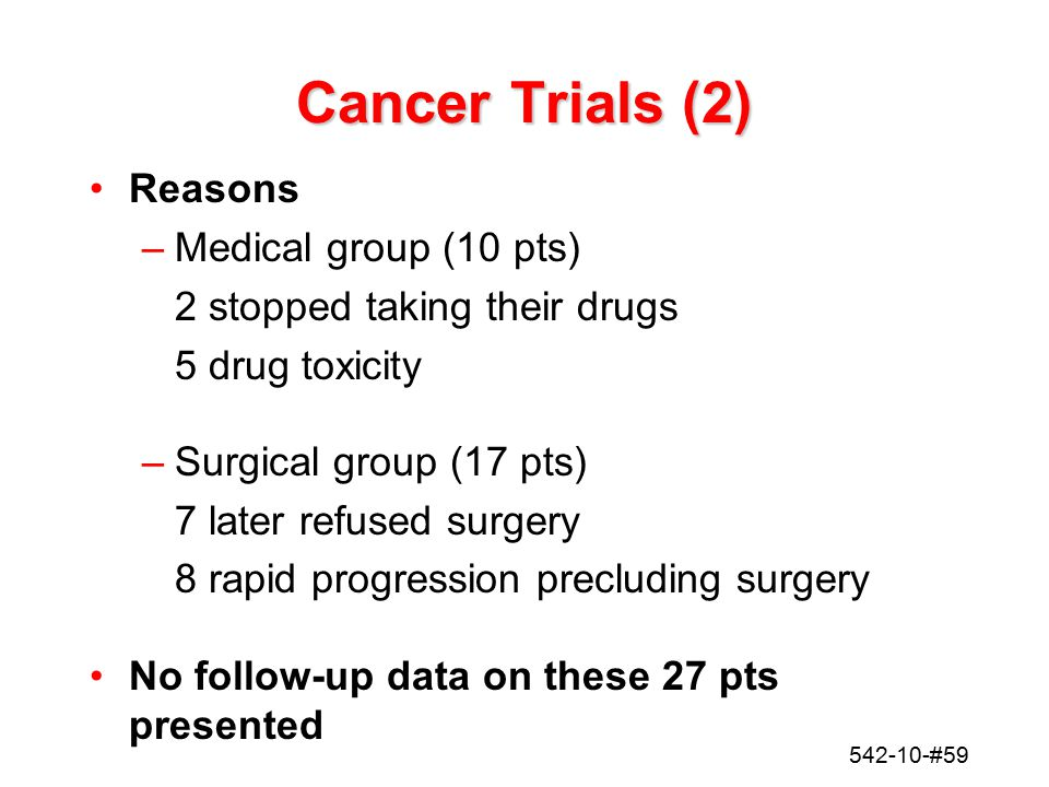 Cancer Trials (2) Reasons Medical group (10 pts)