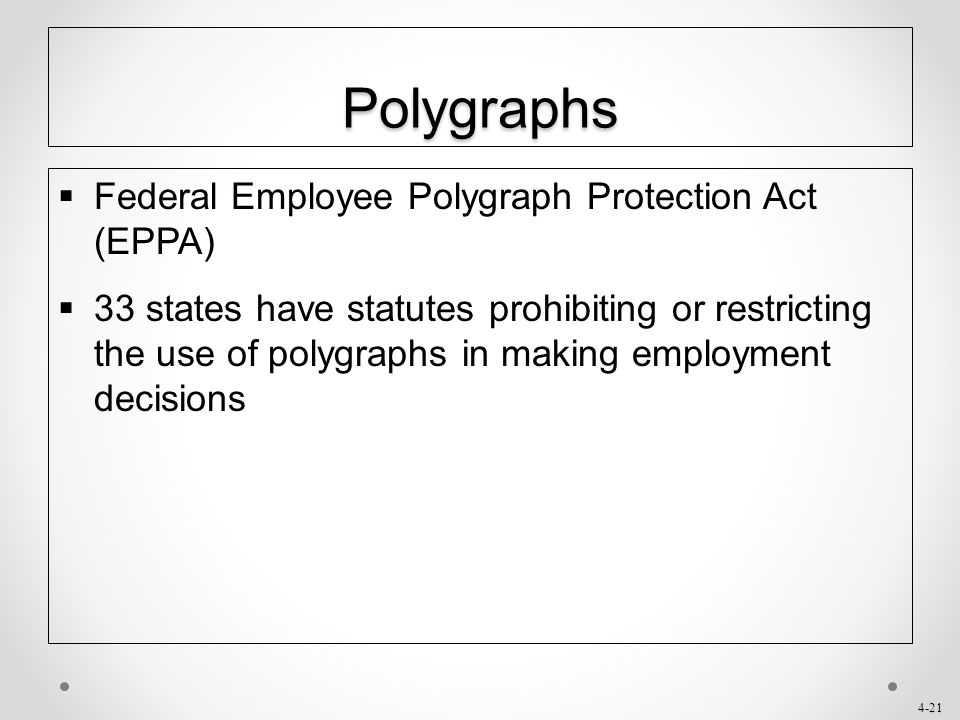 Polygraphs Federal Employee Polygraph Protection Act (EPPA)