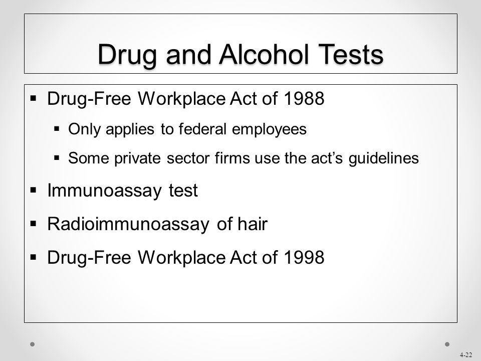 Drug and Alcohol Tests Drug-Free Workplace Act of 1988