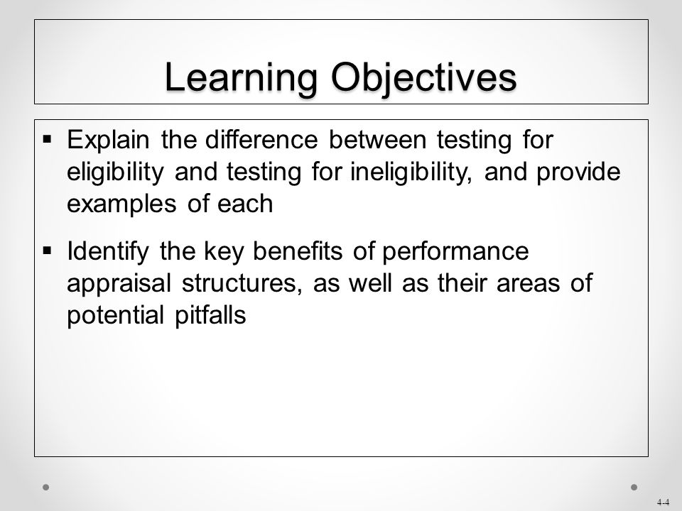 Learning Objectives Explain the difference between testing for eligibility and testing for ineligibility, and provide examples of each.