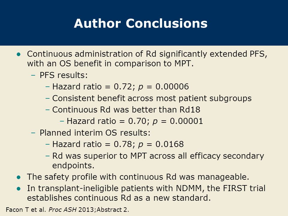 Author Conclusions Continuous administration of Rd significantly extended PFS, with an OS benefit in comparison to MPT.