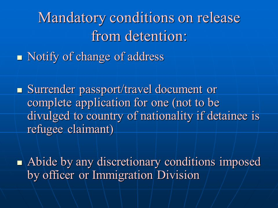 Mandatory conditions on release from detention: