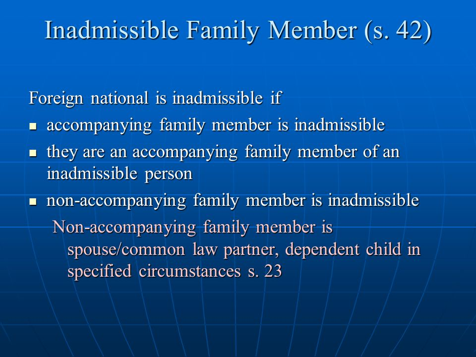 Inadmissible Family Member (s. 42)
