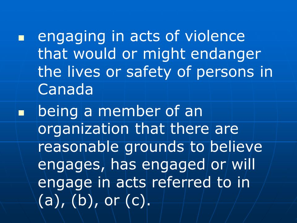 engaging in acts of violence that would or might endanger the lives or safety of persons in Canada