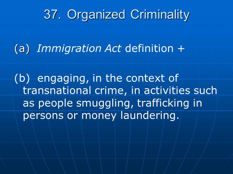 37. Organized Criminality
